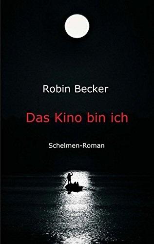 Das Kino bin ich - Robin Becker [Taschenbuch]