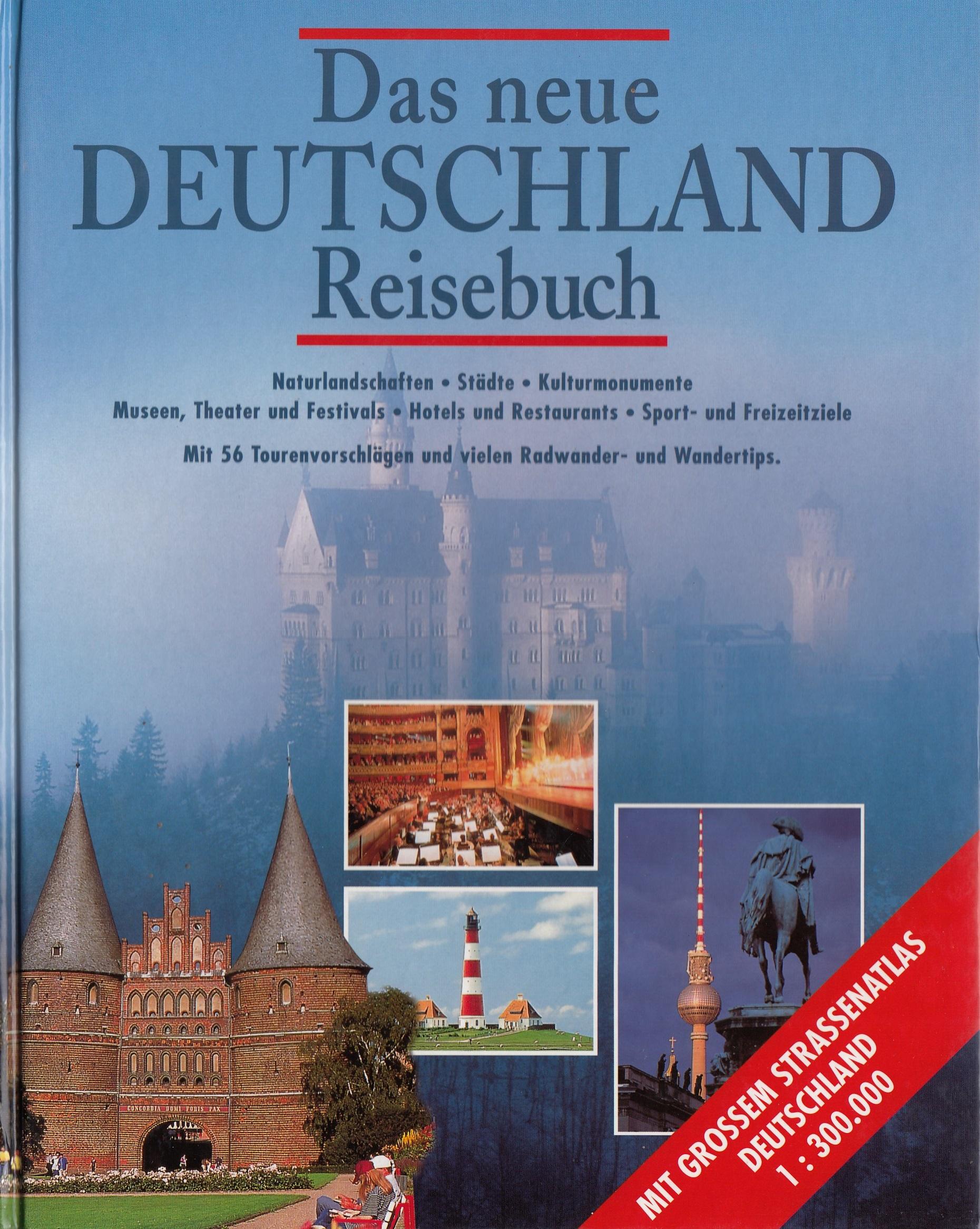 Das neue Deutschland Reisebuch: Naturlandschaft...