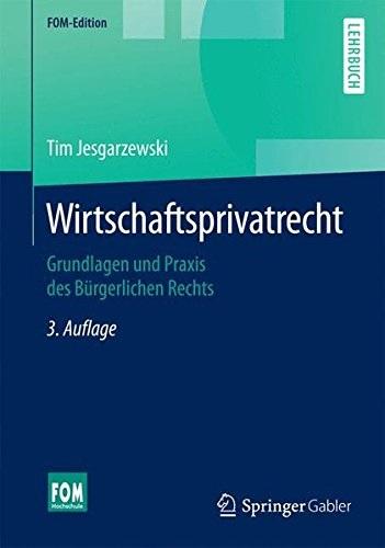 Wirtschaftsprivatrecht: Grundlagen und Praxis d...