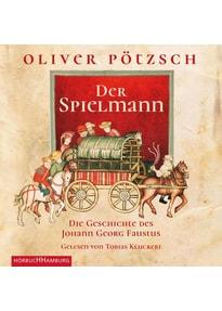 Der Spielmann. Die Geschichte des Johann Georg Faustus - Oliver Pötzsch  [3 Audio CDs]
