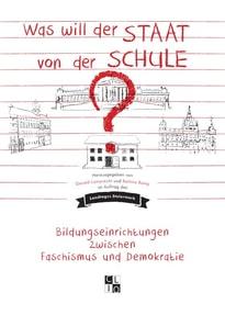 Was will der Staat von der Schule?. Bildungseinrichtungen zwischen Faschismus und Demokratie [Taschenbuch]