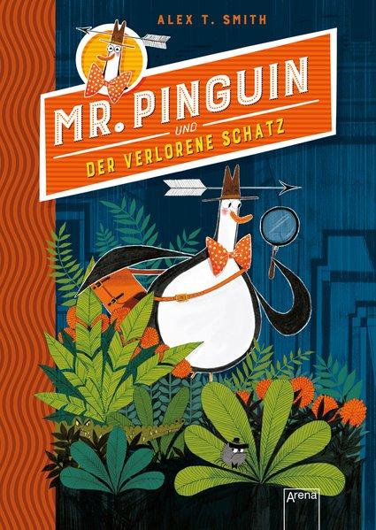 Mister Pinguin (1) und der verlorene Schatz - Alex T. Smith [Gebundene Ausgabe]