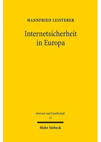 Internetsicherheit in Europa. Zur Gewährleistung der Netz- und Informationssicherheit durch Informationsverwaltungsrecht - Hannfried Leisterer  [Taschenbuch]