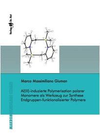 Al(III)-induzierte Polymerisation polarer Monomere als Werkzeug zur Synthese Endgruppen-funktionalisierter Polymere - Marco Massimiliano Giuman  [Taschenbuch]