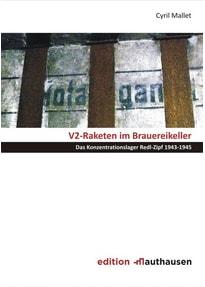 V2-Raketen im Brauereikeller. Das Konzentrationslager Redl-Zipf 1943-1945 - Cyril Mallet  [Taschenbuch]