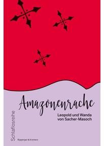 Amazonenrache - Leopold von Sacher-Masoch  [Taschenbuch]