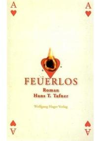 Feuerlos. Kriminalgeschichte - Hans T. Tafner  [Taschenbuch]