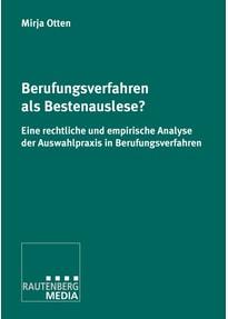 Berufungsverfahren als Bestenauslese?. Eine rechtliche und empirische Analyse der Auswahlpraxis in Berufungsverfahren - Mirja Otten  [Taschenbuch]