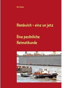 Hambuich - einz un jetz. Eine pesönliche Heimatkunde - Jörn Scheer  [Taschenbuch]