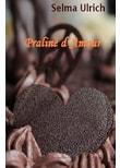 Praliné d´Amour - Selma Ulrich  [Taschenbuch]