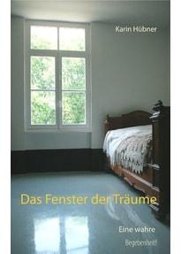 Das Fenster der Träume. Eine Liebesgeschichte nach einer wahren Begebenheit! - Karin Hübner  [Taschenbuch]