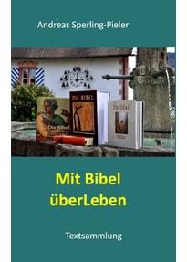 Mit Bibel überLeben. Textsammlung - Andreas Sperling-Pieler  [Taschenbuch]