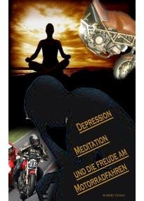 Depression, Meditation und die Freude am Motorradfahren - Robert Einsle  [Taschenbuch]