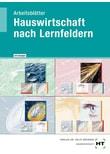 Arbeitsblätter mit eingetragenen Lösungen Hauswirtschaft nach Lernfeldern - Dorothea Simpfendörfer  [Taschenbuch]