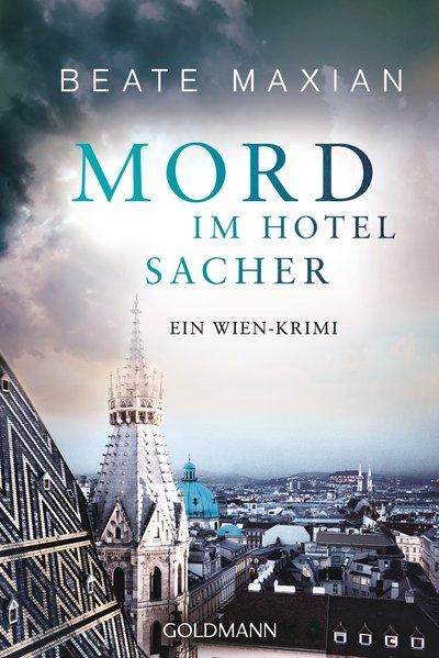 Mord im Hotel Sacher. Ein Wien-Krimi - Die Sarah-Pauli-Reihe 9 - Beate Maxian [Taschenbuch]