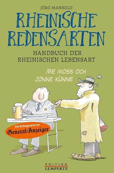Rheinisch für Fortgeschrittene: Handbuch der rheinischen Lebensart
