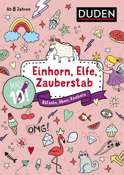 Mach 10! Einhorn, Elfe, Zauberstab - Ab 8 Jahren. Rätseln, Üben, Knobeln [Taschenbuch]